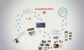 30 Luminous Years