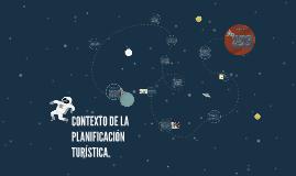 CONTEXTO DE LA PLANIFICACIÓN TURÍSTICA.