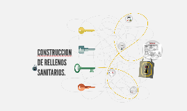 Copy of CONSTRUCCION DE RELLENOS SANITARIOS.