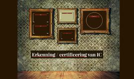 Erkenning / certificering van IC
