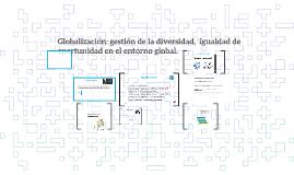 Globalización: gestión de la diversidad,  igualdad de oportu