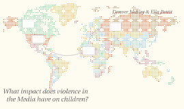 What impact does violence in the Media have on children?
