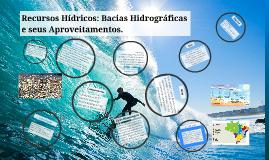 Recursos Hídricos: Bacias Hidrograficas e seus Aproveitament