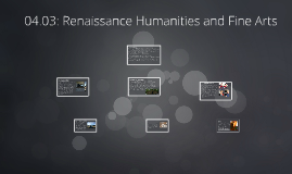 Copy of 04.03: Renaissance Humanities and Fine Arts