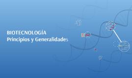 I. Biotecnología, principios y generalidades