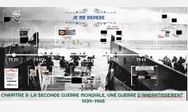 Copy of CHAPITRE 3: LA SECONDE GUERRE MONDIALE, UNE GUERRE D'ANEANTISSEMENT