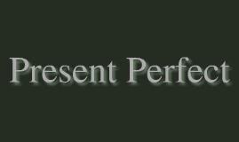 Copy of PRESENT PERFECT