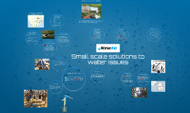 Small scale solutions to water issues