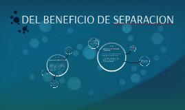 DEL BENEFICIO DE SEPARACION