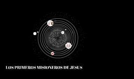 LOS PRIMEROS MISIONEROS DE JESUS