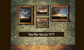 New Film Quiz II for HTF