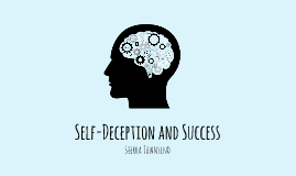 Self-Deception and Success