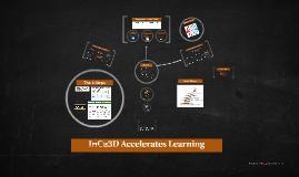 InCa3D Accelerates Learning