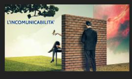 TESINA DI MATURITA' INCOMUNICABILITA'