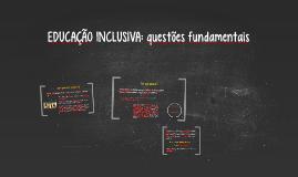 EDUCAÇÃO INCLUSIVA: questões fundamentais