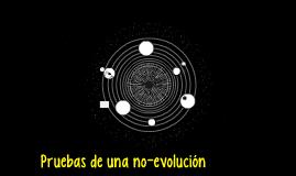Pruebas de una no-evolución