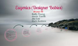 Eugenics (Designer Babies)