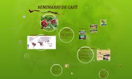 SEMINARIO DE CAFÉ