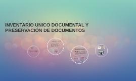 Inventario unico documental y preservacion de documentos
