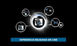 EXPERIENCIA RELIGIOSA ON LINE