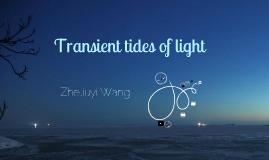 Transient tides of light