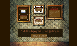 Relationship of Nick and Gatsby