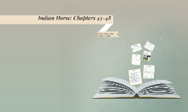 Indian Horse: Chapters 43-48