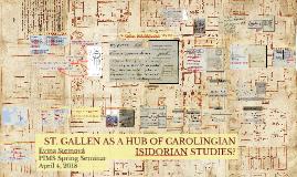 ST. GALLEN AS A HUB OF CAROLINGIAN ISIDORIAN STUDIES?
