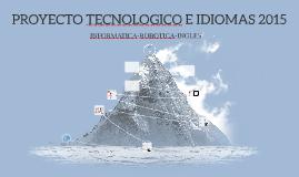 Copy of PROYECTO TECNOLOGICO E IDIOMAS 2015