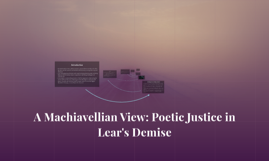 A Machiavellian View: Poetic Justice in Lear's Demise
