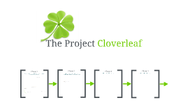 The Project Cloverleaf