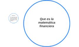 Que es la matemática financiera