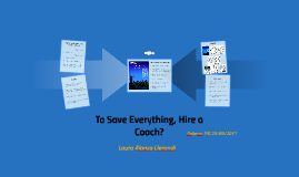 To Save Everything, Hire a Coach?