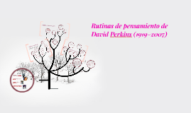 Copy of Rutinas de pensamiento de David perkins