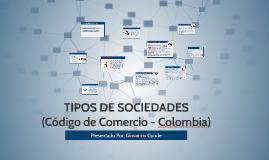 Copy of TIPOS DE SOCIEDADES (Código de Comercio - Colombia)