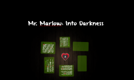 Mr. Marlow: Into Darkness