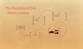 shirley jackson the possibility of evil essay Shirley jackson born: shirley hardie jackson the possibility of evil offers a critical essay on jackson's work.