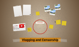 Vlogging and Censorship