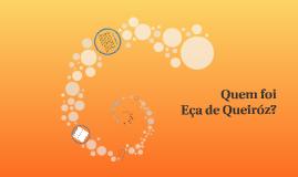 Quem foi Eça de Queiróz