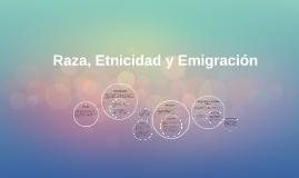 Capitulo 13. Raza, Etnicidad y Emigración