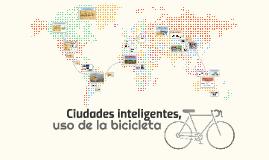 Ciudades Inteligentes, uso de la bicicleta