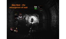 Neo Noir - the resurgence of noir