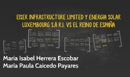 EISER INFRASTRUCTURE LIMITED Y ENERGIA SOLAR LUXEMBOURG S.À