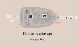 How to be Savage