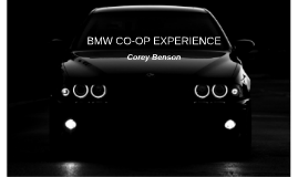 BMW CO-OP EXPERIENCE