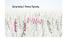 Copy of Geography and Shang Dynasty