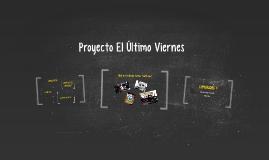 Proyecto El Último Viernes