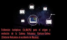 Copy of Evidencias isotopicas (Sr,Nb,Pb) para el origen y evolución