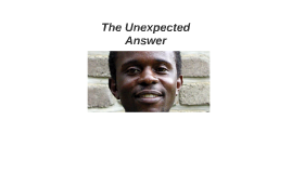 The Unexpected Answer