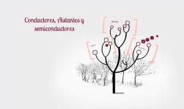 Copy of Conductores , aislantes y semiconductores